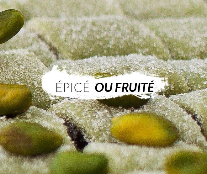Épicé ou fruité
